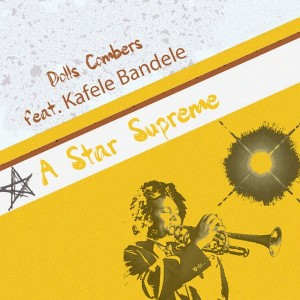 Dolls Combers feat. Kafele Bandele  - A Star Supreme [Dolls Combers Records]