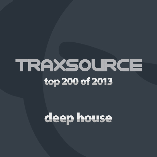 Essential deep top 200 deep house of 2013 traxsource for Deep house top