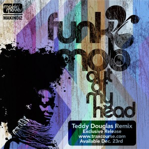 Funk mob  - 'Out Of My Head' (Teddy Douglas Remixes) [Makin Moves]