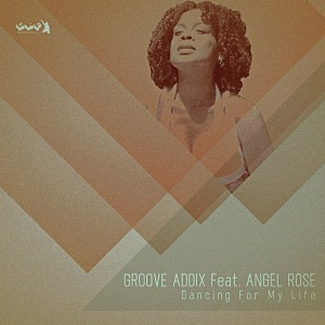 Groove Addix feat. Angel Rose - Dancing For My Life [Gotta Keep Faith]