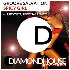 Groove Salvation - Spicy Girl (incl. Eric Costa & Smootrab Remixes) [Diamondhouse]