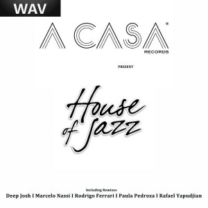 House Of Jazz - H.O.J. (remixes) [A Casa Records]