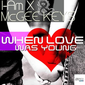I AM X & McGee Keys - When Love Was Young [Donda Recordings]