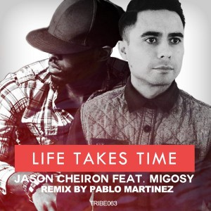 Jason Cheiron feat.Migosy - Life Takes Time [Tribe Records]