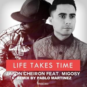 Jason Cheiron feat.Migosy - Life Takes Time [Tribe Records]
