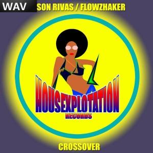 Jason Rivas & Flowzhaker - Crossover [Housexplotation]