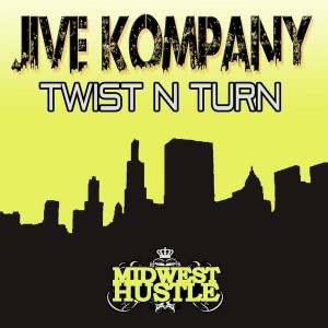 Jive Kompany - Twist N Turn [Midwest Hustle]
