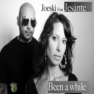 Joeski feat. Jesante - Been A While [Maya]