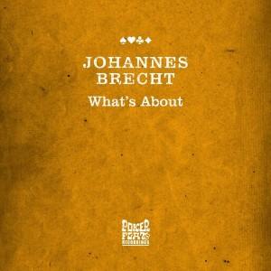 Johannes Brecht - What's About [Poker Flat]