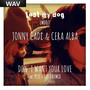 Jonny Cade & Cera Alba - Don't Want Your Love [Lost My Dog]