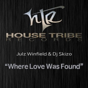 Julz Winfield & Dj Skizo - Where Love Was Found [House Tribe Records]