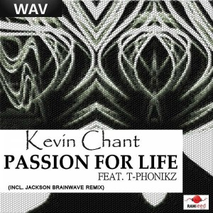 Kevin Chant feat. T-Phonikz - Passion For Life [Rawseed Music]