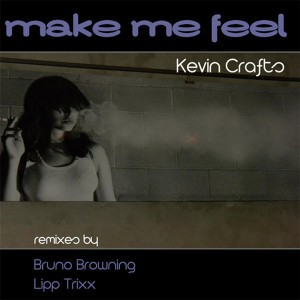 Kevin Crafts - Make Me Feel [Soulsupplement Records]
