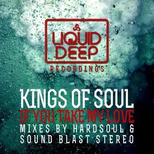 Kings Of Soul - If You Take My Love [Liquid Deep]
