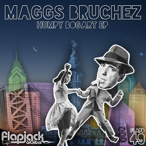 Maggs Bruchez - Humpy Bogart EP [Flapjack US]
