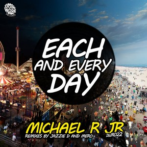 Michael R Jr. - Each & Every Day [DOIN WORK Records]