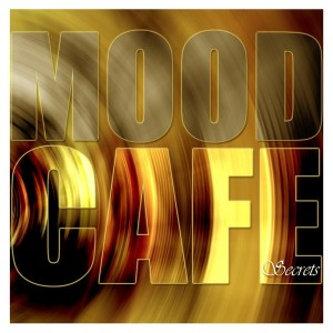 Mood Cafe - Secrets [Bantufro Productions]