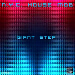 NYC House Mob - Giant Step [Uncut Productions]