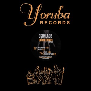 Osunlade - Human Beings (Remixes) [Yoruba Records]