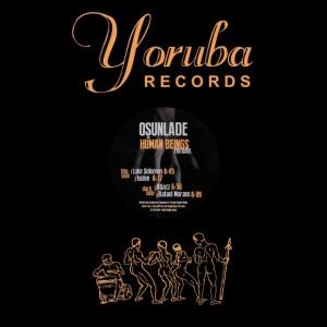 Osunlade - Human Beings (Remixes) [Yoruba Records]