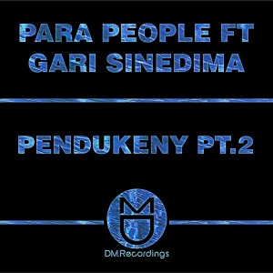 Para People feat Gari Sinedima - Pendukeny Part 2 (remixes) [DM Recordings]