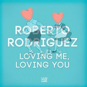 Roberto Rodriguez - Loving Me Loving You [Lazy Days Recordings]
