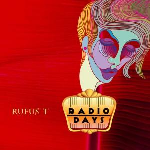 Rufus T - Radio Days [We Make Names]