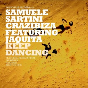 Samuele Sartini Crazibiza feat Jaquita - KeepDancing (remixes) [Pornostar]