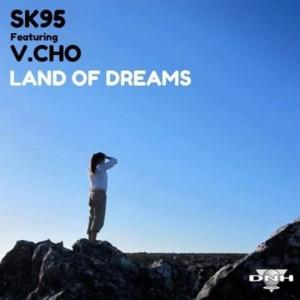 Sk95 feat Vcho - Land Of Dreams [DNH]