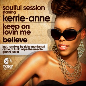 Soulful Session Starring Kerrie-Anne - Keep On Lovin Me _ Believe [Tony Records]