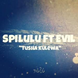 Spilulu feat. Evil - Tusha Kulewa [Nulu]