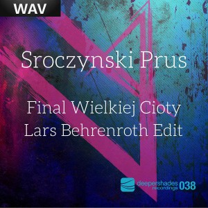 Sroczynski Prus - Final Wielkiej Cioty (incl. Lars Behrenroth Edit) [Deeper Shades Recordings]