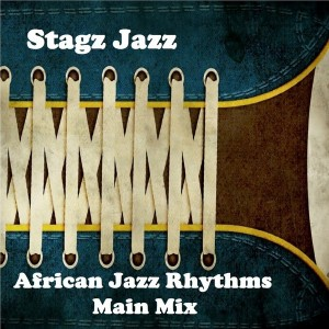 Stagz Jazz - African Jazz Rhythms [Stagz Jazz]