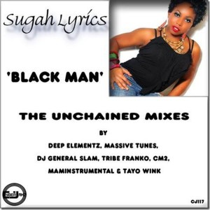 Sugar Lyrics - Black Man (The Unchained remixes) [Cyberjamz]