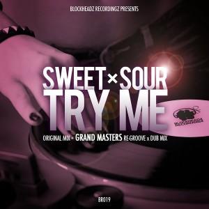 Sweet x Sour - Try Me [Blockheadz Recordingz]