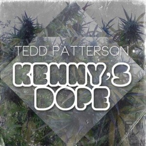 Tedd Patterson - Kenny's Dope [GFY Black Label]