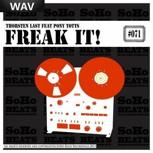 Thorsten Last feat. Pony Totts - Freak It! [SoHo Beats Recordings]