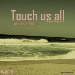 Toko Feat Vitoto - Touch Us All [Yeloshadz]