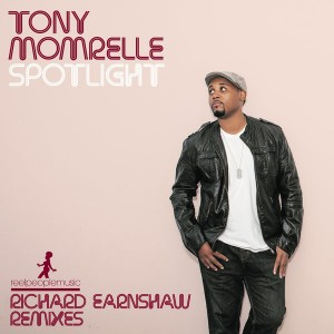 Tony Momrelle - Spotlight  (Incl. Richard Earnshaw Remixes) [Reel People Music]