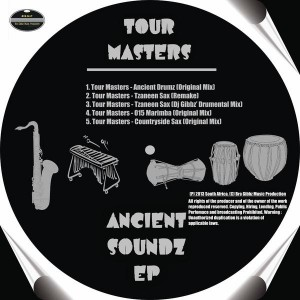 Tour Masters - Ancient Soundz EP [Bra Gibbz Music Production]