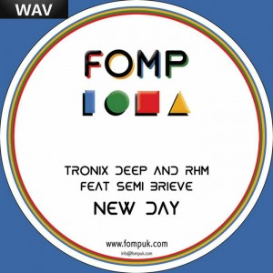 Tronix Deep, Rhm feat Semi Brieve - New Day [FOMP]