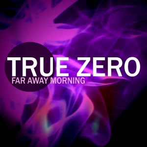 True Zero - Far Away Morning [D-Double Records]