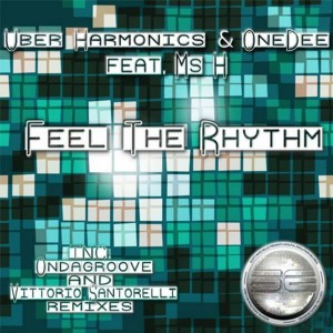 Uber Harmonics & One Dee feat. Ms H - Feel The Rhythm [Soulful Evolution]
