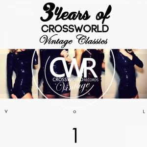 Various - 3 Years Of Crossworld Vintage Classics Vol 1 [Crossworld Vintage]