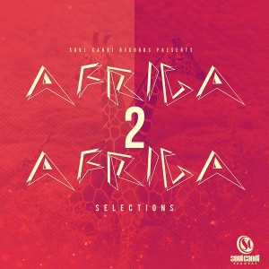 Various Artists - Soul Candi Records Presents Africa 2 Africa Selections [Soul Candi Records]