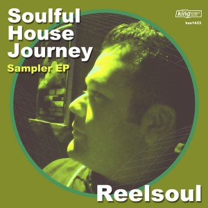 Various Artists - Soulful House Journey Reelsoul Sampler EP [King Street]