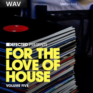 Various - Defected Presents For The Love Of House Volume 5 [Defected]