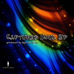 Veja Vee Khali - Captured Soul Ep [khali Recordings]