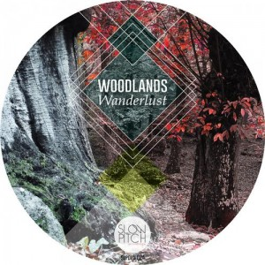 Wanderlust - Woodlands [SlowPitch Recordings]