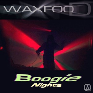 Waxfood - Boogie Nights EP [Mac Da Knife Digital]
